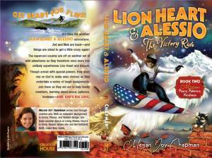 Julie Bergeron, Arist Julie Bergeron, Children's book, Christian children's books, Lion Heart & Alissio, The Victory Ride, Megan Joy Chapman, Megan Chapman, Author Megan Chapman, Pre Teen books, Children book Illustrations, Cover art work, book cover art,
